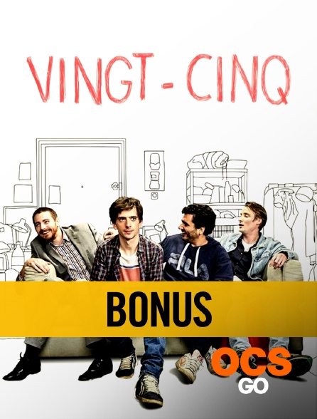 OCS Go - Bonus : Vingt-cinq - Inside épisode 8