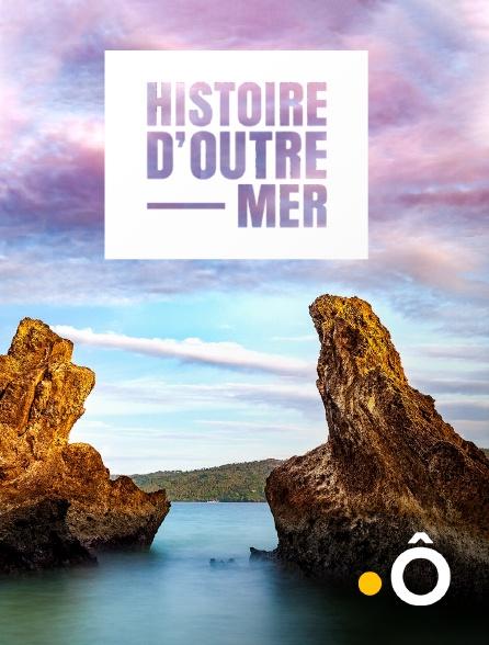 France Ô - Histoire d'Outre-mer