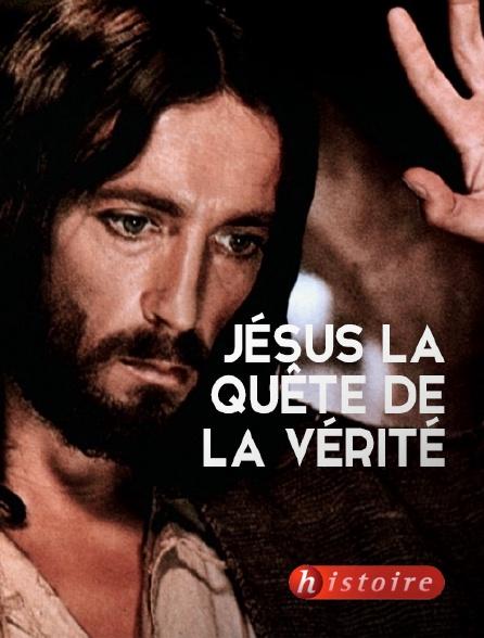 Histoire - Jésus, la quête de la vérité