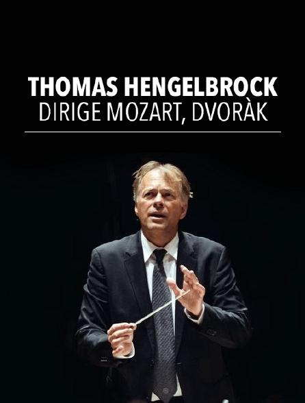 Thomas Hengelbrock dirige Mozart, Dvorák