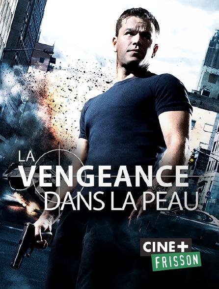 Ciné+ Frisson - La vengeance dans la peau