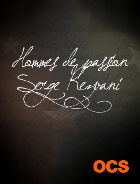 OCS - Hommes et femmes de passion : Serge Rezvani