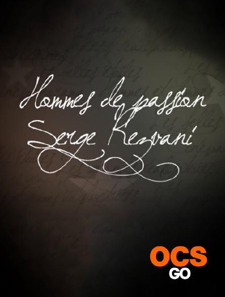 OCS Go - Hommes et femmes de passion : Serge Rezvani