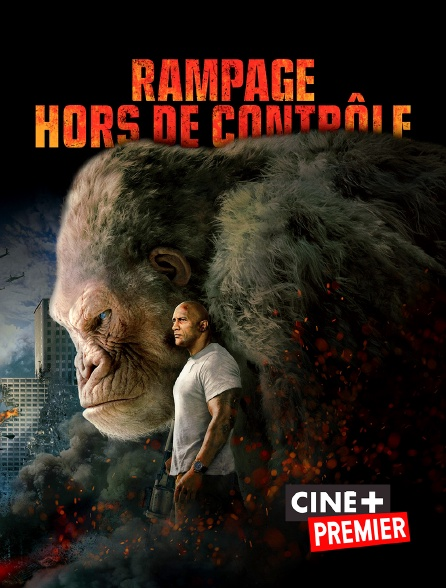 Ciné+ Premier - Rampage : hors de contrôle en replay