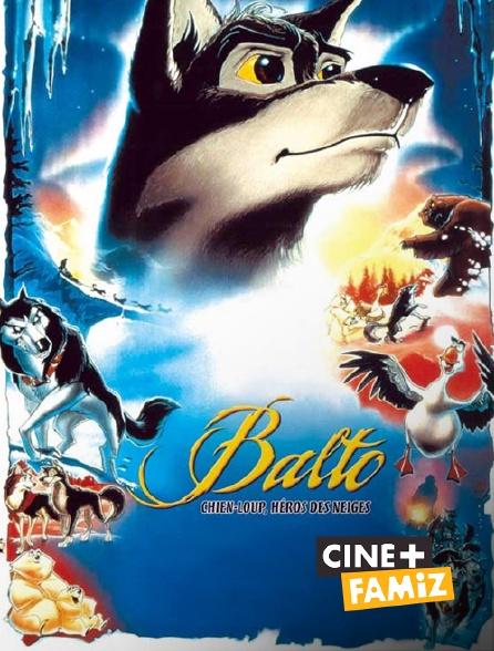 Ciné+ Famiz - Balto, chien loup, héros des neiges