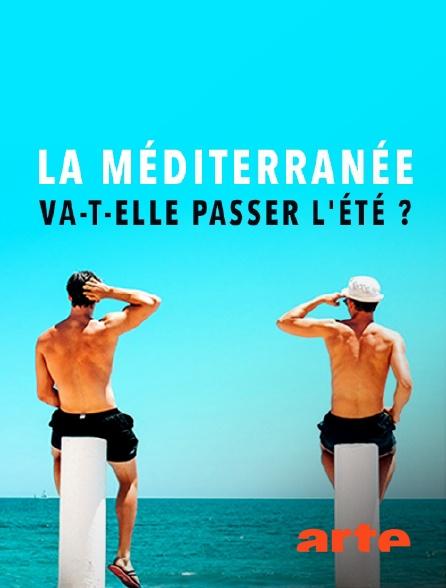 Arte - La Méditerranée va-t-elle passer l'été ?