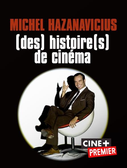 Ciné+ Premier - Michel Hazanavicius, (des) histoire(s) de cinéma