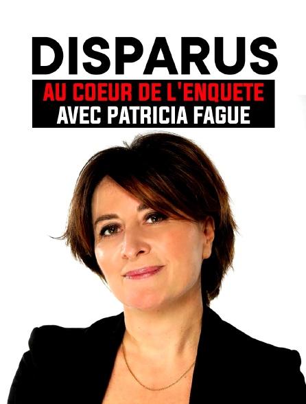 Disparus, au coeur de l'enquête avec Patricia Fagué