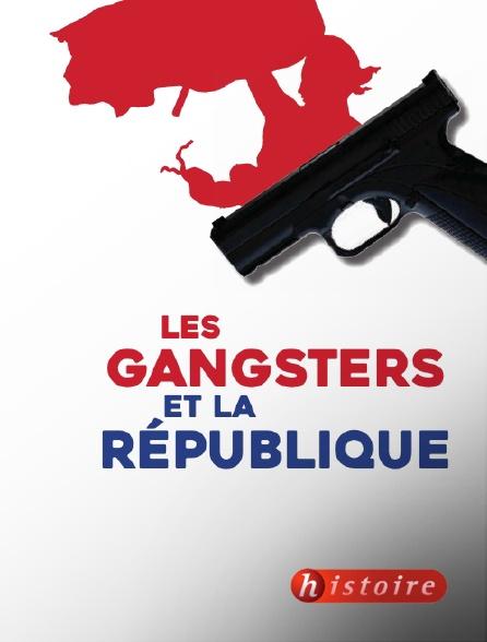 Histoire - Les gangsters et la République