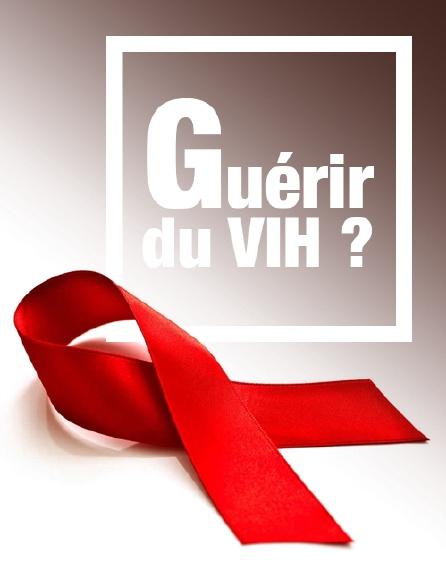 Guérir du VIH ?
