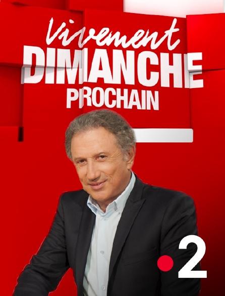 France 2 - Vivement dimanche prochain