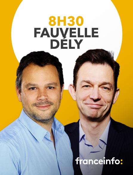 franceinfo: - 8h30 Fauvelle / Dély
