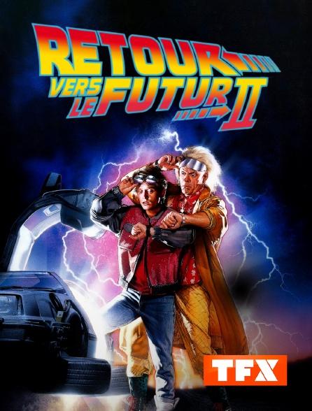 TFX - Retour vers le futur 2