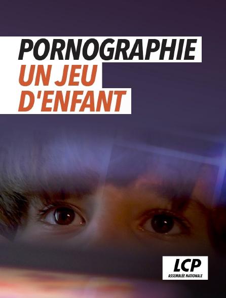 LCP 100% - Pornographie : un jeu d'enfant