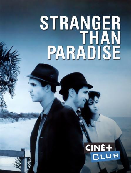 Ciné+ Club - Stranger Than Paradise