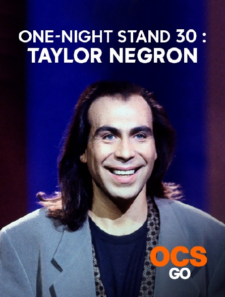 OCS Go - One-Night Stand 30 : Taylor Negron
