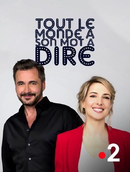 France 2 - Tout le monde a son mot à dire
