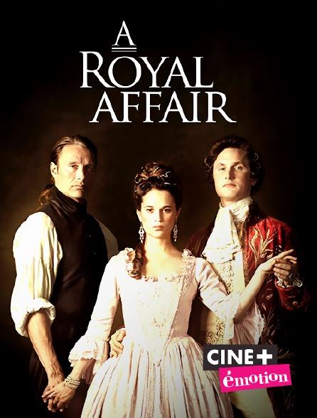 Ciné+ Emotion - Royal Affair
