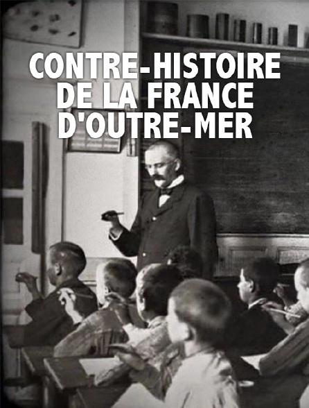 Contre-histoire de la France d'outre-mer