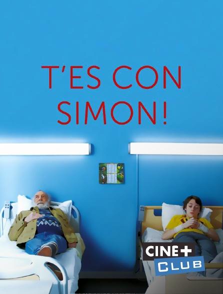 Ciné+ Club - T'es con Simon