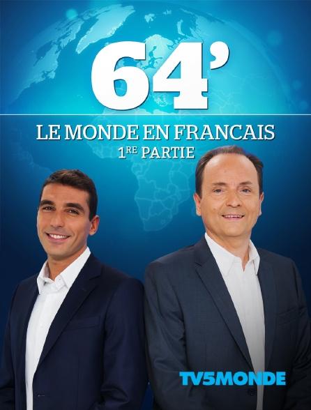 TV5MONDE - 64', le monde en français, 1re partie