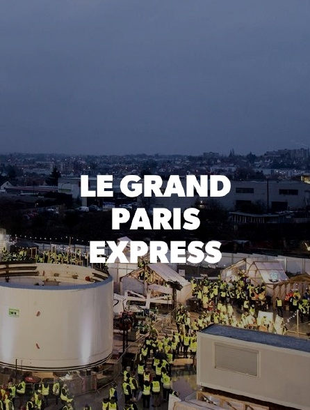 Le Grand Paris Express
