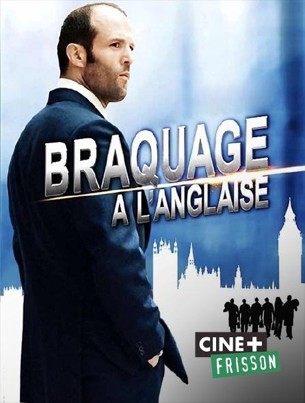 Ciné+ Frisson - Braquage à l'anglaise