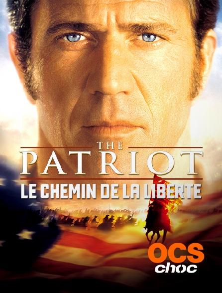 OCS Choc - The Patriot, le chemin de la liberté