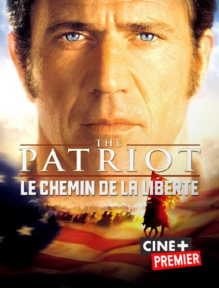 Ciné+ Premier - The Patriot, le chemin de la liberté