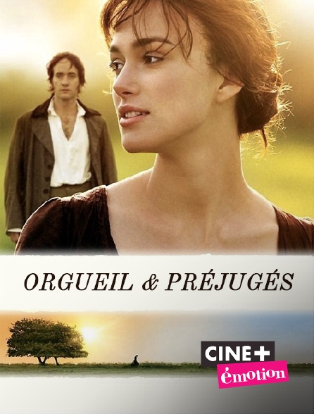 Ciné+ Emotion - Orgueil et préjugés