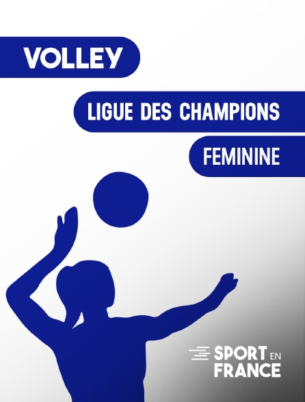 Sport en France - Ligue des champions de volley féminin en replay