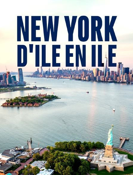 New York d'île en île