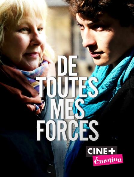 Ciné+ Emotion - De toutes mes forces