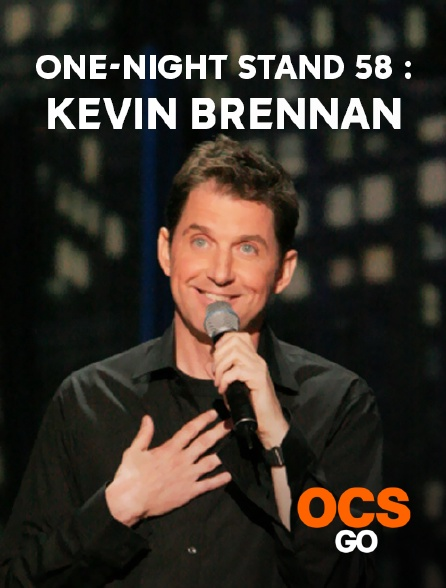 OCS Go - One-Night Stand 58 : Kevin Brennan
