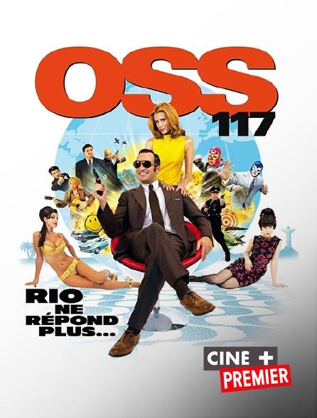 Ciné+ Premier - OSS 117 : Rio ne répond plus