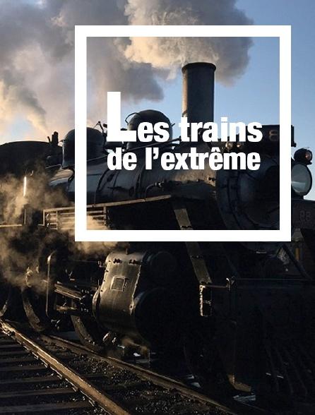 Les trains de l'extrême *2016