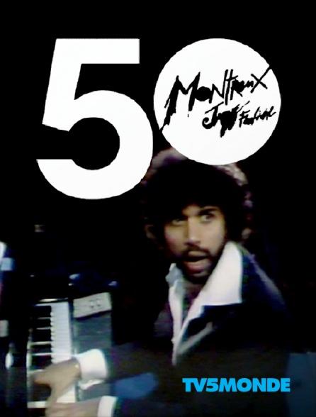 TV5MONDE - 50 ans Montreux Jazz Festival