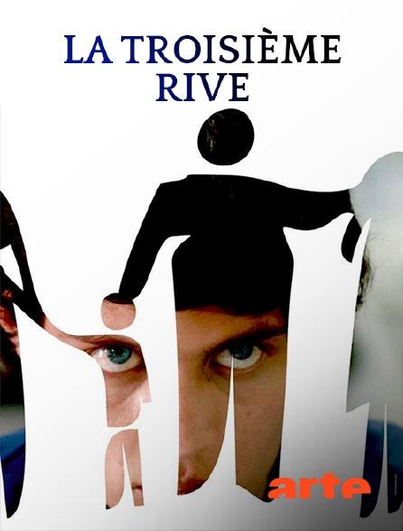 Arte - La troisième rive