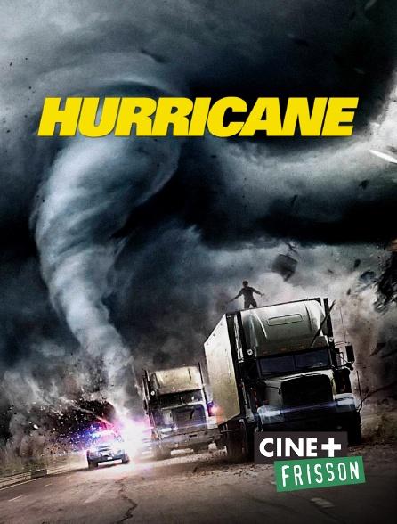 Ciné+ Frisson - Hurricane en replay