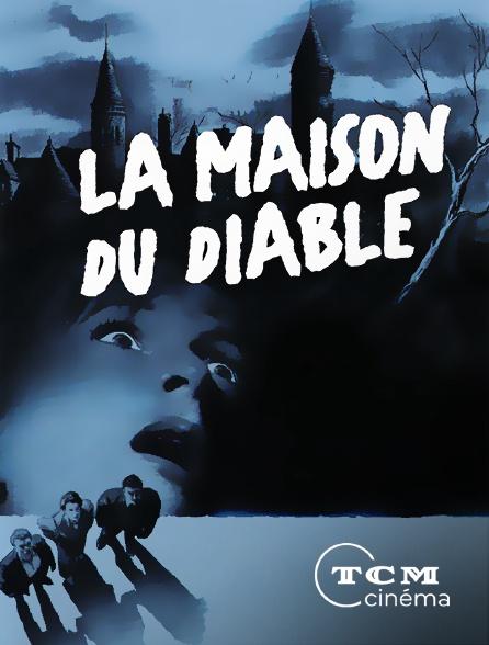 TCM Cinéma - La maison du diable