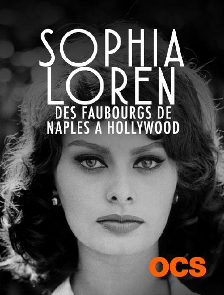 OCS - Sophia Loren : Des faubourgs de Naples à Hollywood