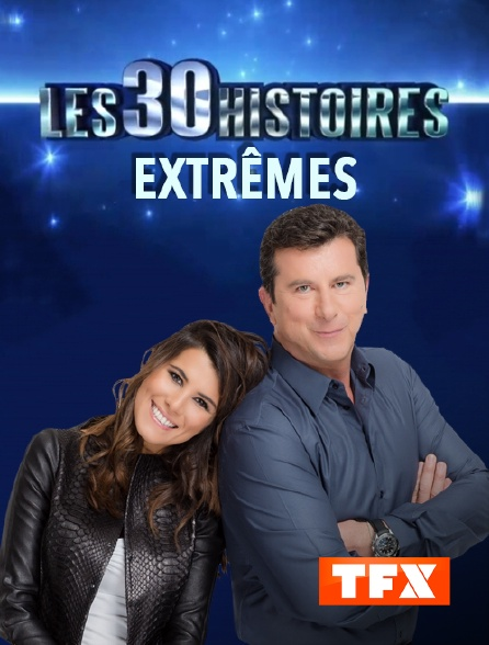 TFX - Les 30 histoires extrêmes