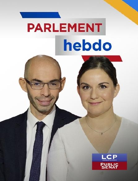 LCP Public Sénat - Parlement hebdo