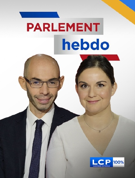 LCP 100% - Parlement hebdo