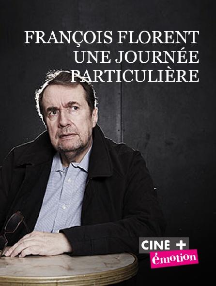 Ciné+ Emotion - François Florent, une journée particulière