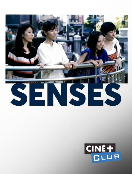 Ciné+ Club - Senses