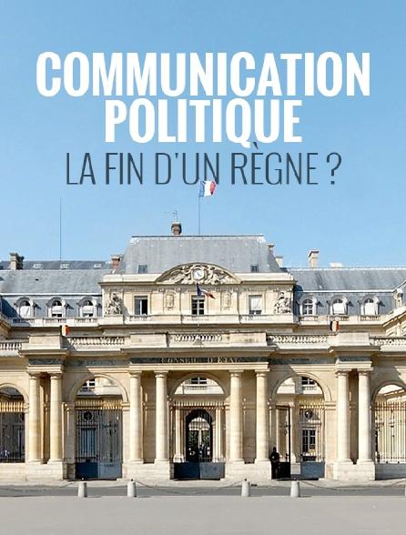 Communication politique, la fin d'un règne ?