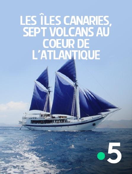 France 5 - Les îles Canaries, sept volcans au coeur de l'Atlantique