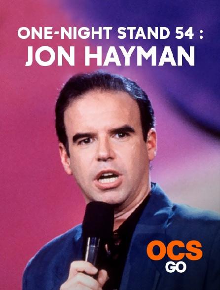 OCS Go - One-Night Stand 54 : Jon Hayman