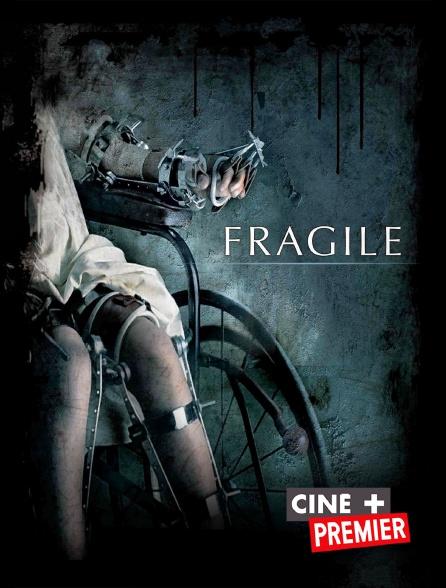 Ciné+ Premier - Fragile